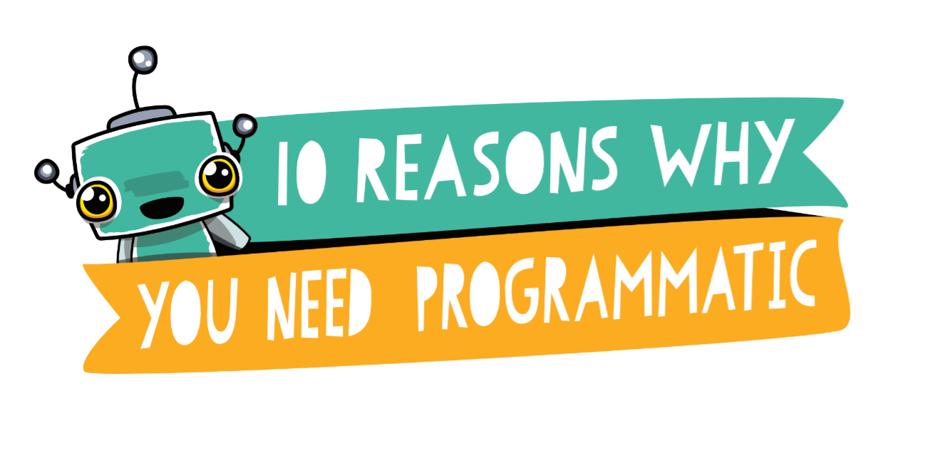 Programmatic advertising explained: 10 compelling reasons why you need it [infographic]
