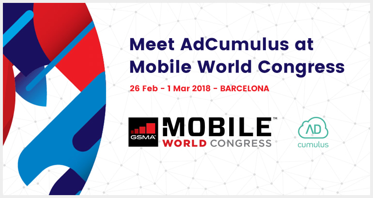 AdCumulus at Mobile World Congress: schedule your meeting today!